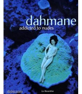 DAHMANE - ADDICTED TO NUDES